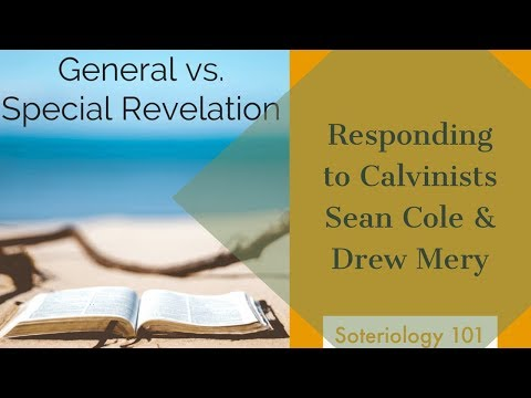 General vs Special Revelation: Response to Calvinists Sean and Drew