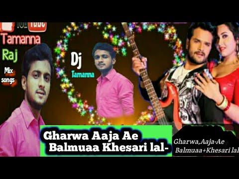 Gharwa Aaja Ae Balmuaa Khesari lal-PrayagHost (0) Dj Tamanna.in.mp3  Mob +918873929843.  DjTamanna.