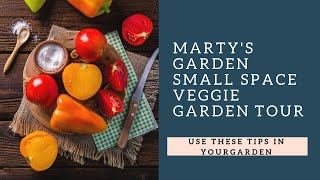Martys Garden Small Space Vegetable Garden Tour