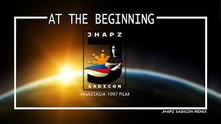 AT THE BEGINNING - ANASTASIA 1992 FILM (JHAPZ SADICON REMIX)