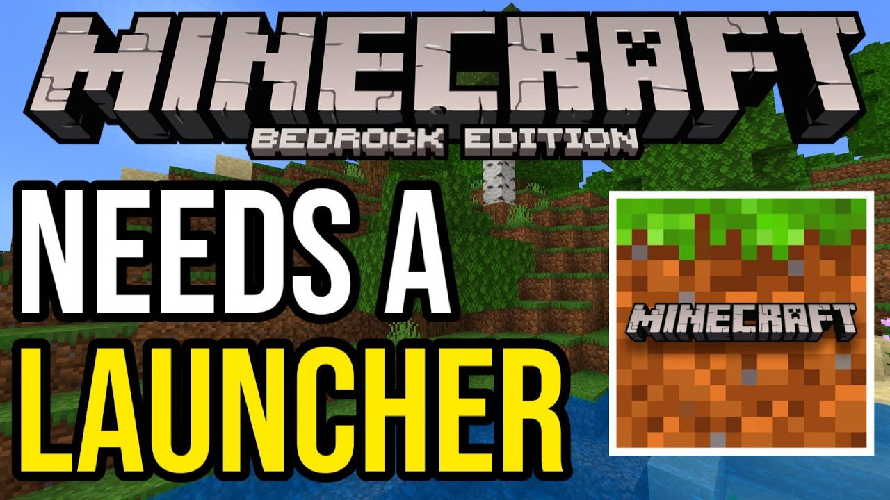 Why Minecraft Bedrock Edition Needs A Launcher