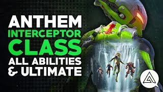 ANTHEM | Interceptor Javelin Class - All Abilities & Ultimate Gameplay Guide
