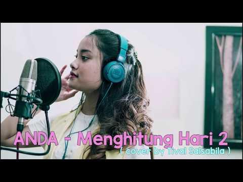 Anda - Menghitung Hari 2 ( Cover by Tival )