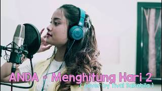 Download Anda - Menghitung Hari 2 ( Cover by Tival )