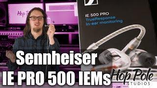 Sennheiser IE PRO 500 Review - Changing the IEM landscape