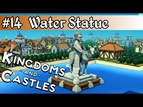 Kingdoms and Castles pt14: Statue on the Water