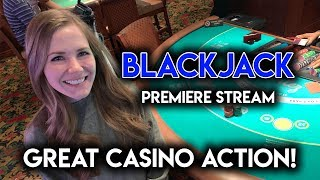 FIRST EVER BLACKJACK PREMIERE STREAM! ROLLERCOASTER RIDE! GREAT ACTION!!