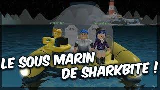 LE SOUS-MARIN DE SHARKBITE ! Roblox