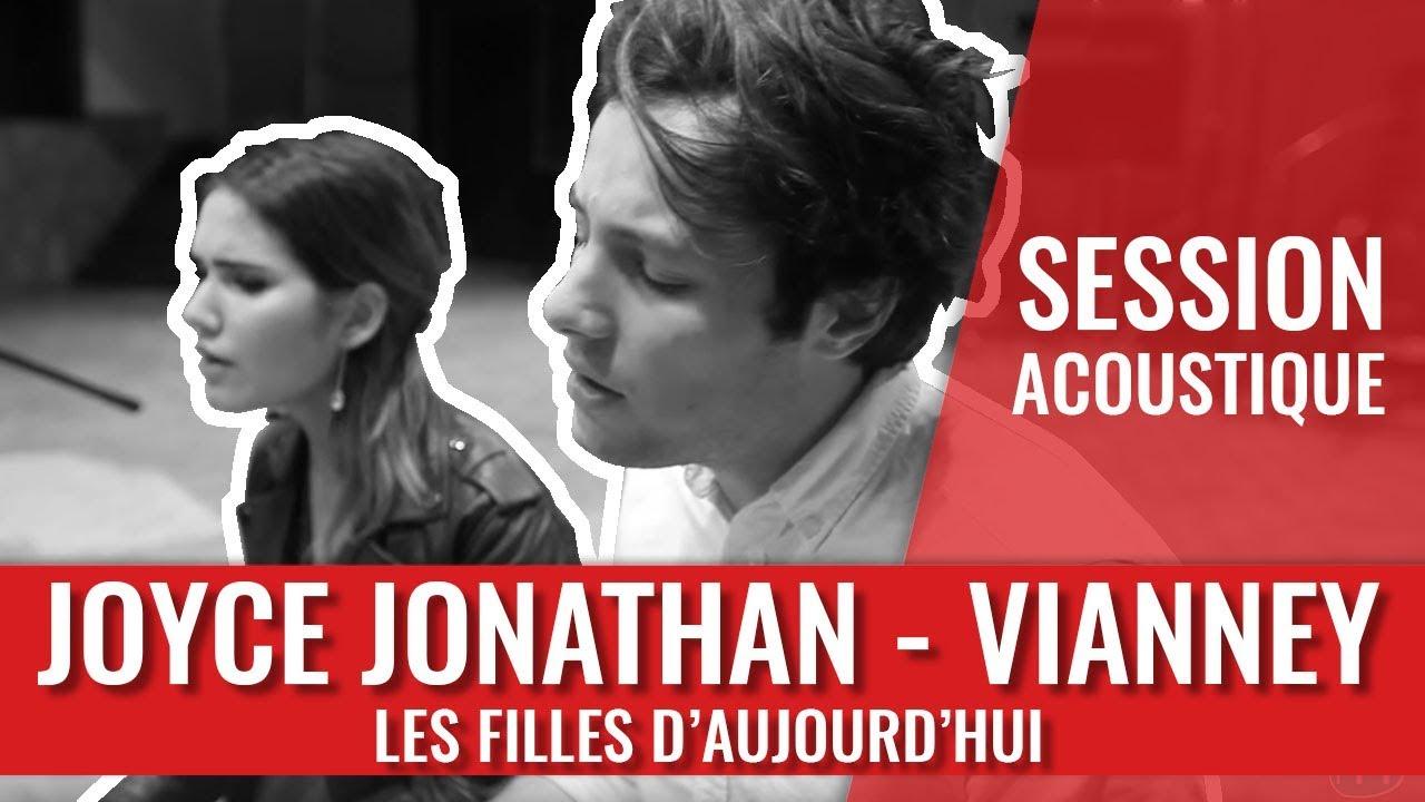joyce jonathan  u0026 vianney  u2014 les filles d u0026 39 aujourd u0026 39 hui  session acoustique