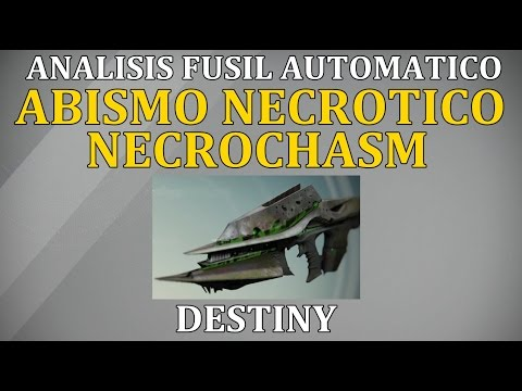 Destiny ANALISIS NECROCHASM FUSIL AUTOMATICO | ABISMO NECROTICO |