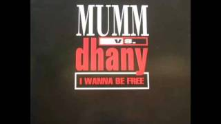Mumm Vs. Dhany- I Wanna Be Free (Gambafreaks Club Mix)