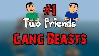 Two Friends - Gang Beasts