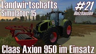 LS15 I Holzhausen #21 ★ Claas Axion 950 im Einsatz ★ Landwirtschafts Simulator 15 [Deutsch/HD]