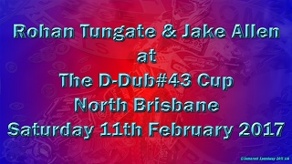 Rohan Tungate & Jake Allen at the D-Dub #43 Cup, North Brisbane 11th February 2017