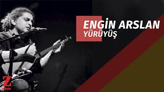 Engin Arslan - Yürüyüş [ Eşkıya Dünyaya Hükümdar Olmaz © 2018 Z Müzik ]