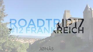 Roadtrip 2017 #12 Frankreich