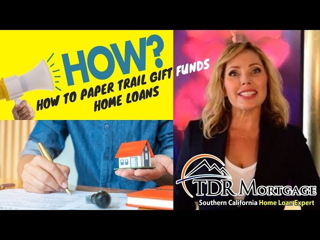 How To Paper Trail Gift Funds - Home Loans | Fontana | Rancho Cucamonga | Riverside
