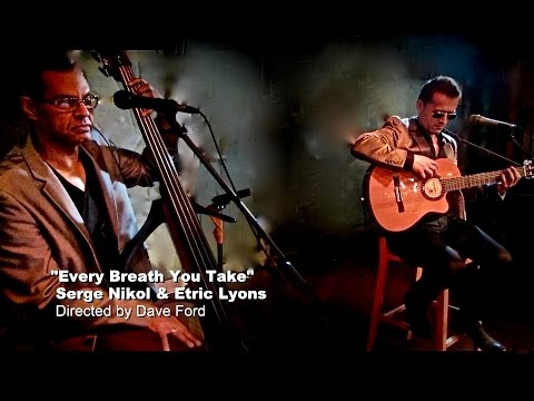 Every Breath You Take - The Police cover by Serge Nikol & Etric Lyons Live