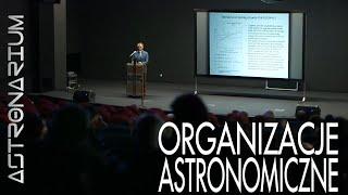 Organizacje astronomiczne - Astronarium odc. 86