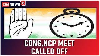 Congress- NCP Meet On Maharashtra Called Off On Account Of Indira Gandhi Jayanti   CNN News18