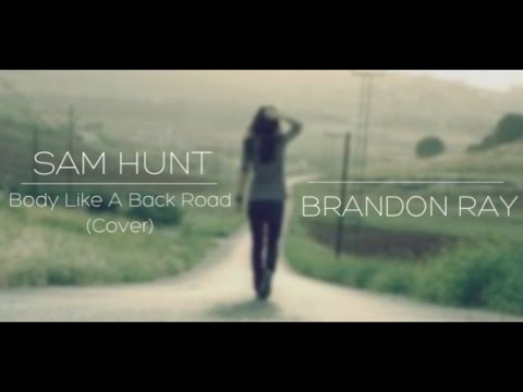 Sam Hunt - Body Like A Back Road - Brandon Ray (Acoustic Cover)