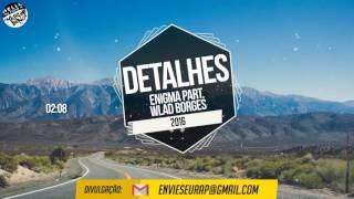 detalhes enigma part wlad borges 2016