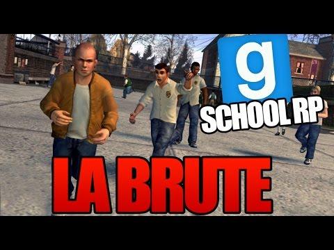 LA BRUTE - Garry's Mod School RP