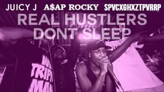 Juicy J - Real Hustlers Don't Sleep ft. A$AP Rocky & SpaceGhostPurrp