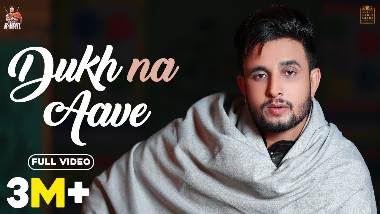 Download Dukh Na Aave (Full Video) R Nait | Dev Next Level | Gold Media | Latest Punjabi Songs 2020