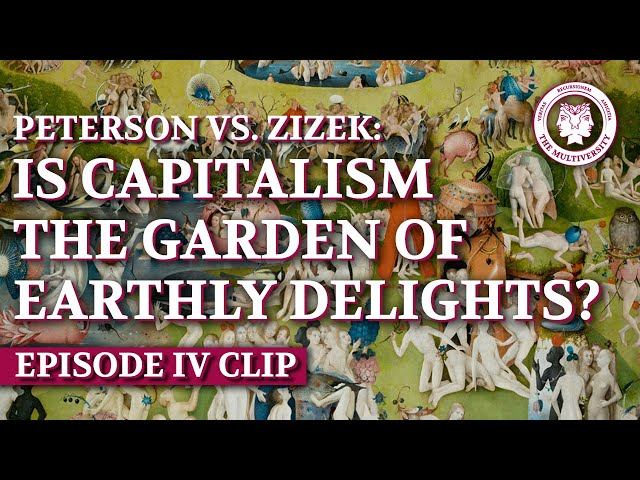 Peterson vs. Žižek: Is Capitalism the Garden of Earthly Delights?
