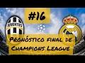 16 Pronóstico final de Champions 2017 Juventus vs Real Madrid