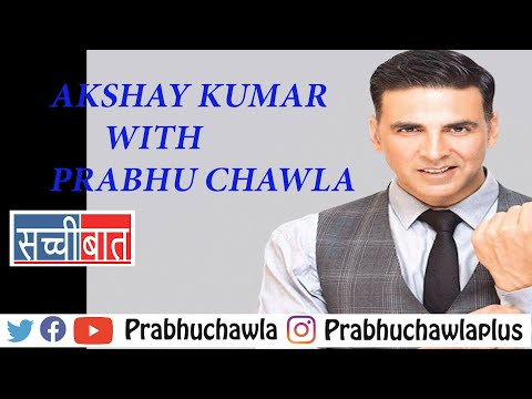 Seedhi Baat Akshay Kumar with Prabhu Chawla