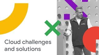 Data Journey to Cloud: Challenges and Solutions (Cloud Next '18)