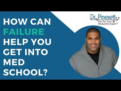 How Can Failure Help You Get Into Med School?