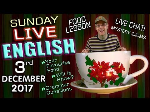 LIVE English Lesson - 3rd December 2017 - FOOD, GRAMMAR, CHA