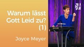 Warum lässt Gott Leid zu? (1) – Joyce Meyer – Seelischen Schmerz heilen