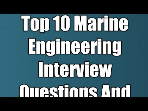 Top 10 Marine Engineering Interview Questions And Answers