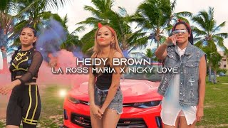 Смотреть клип Heidy Brown, La Ross Maria, Nicky Love - Solo Por Diversión