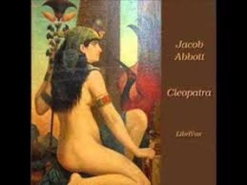 CLEOPATRA Audiobook  by Jacob Abbott | Audiobook with subtitles