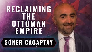 Erdoğan's Turkey & the Revival of the Ottoman Empire | Soner Çağaptay