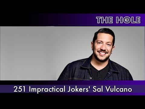 'The Hole' 251: Impractical Jokers' Sal Vulcano (Full Episode HD)