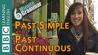 Past simple and past continuous - 6 Minute Grammar