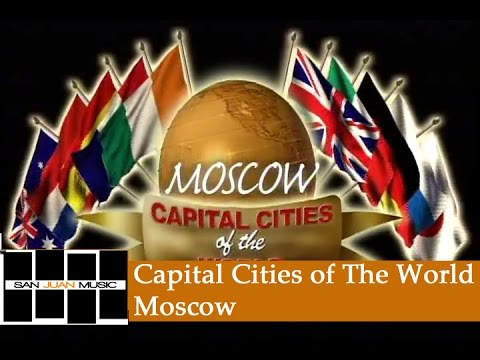 Great Capitals of The World - Moscow