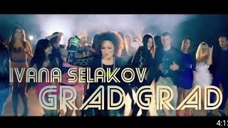 Смотреть клип Ivana Selakov - Grad Grad