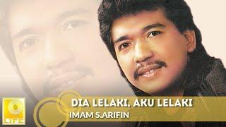 Imam S.Arifin - Dia Lelaki, Aku Lelaki (Official Audio)