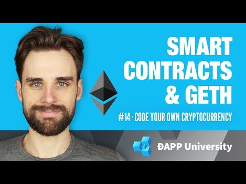 Deploying Smart Contracts with Geth · #14 Code Your Own Cryptocurrency on Ethereum