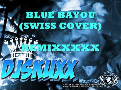 DJ SKUXX BLUE BAYOU REMIXXX