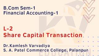 L-2 Share Capital Transactions I Financial Accounting I B.Com.Sem-1 I Dr. Kamlesh Varvadiya