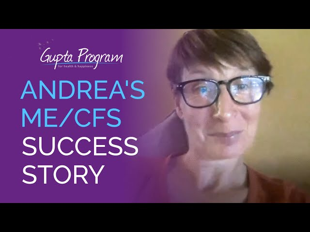 Andrea's Gupta Program Success Story | ME/CFS FIBROMYALGIA MCS EHS RECOVERY |