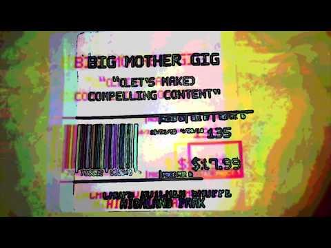 Big Mother Gig - (Let's Make) Compelling Content